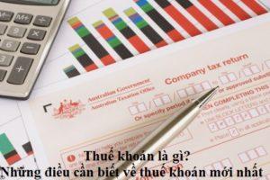 Thuế khoán là gì? Những điều cần biết về thuế khoán mới nhất